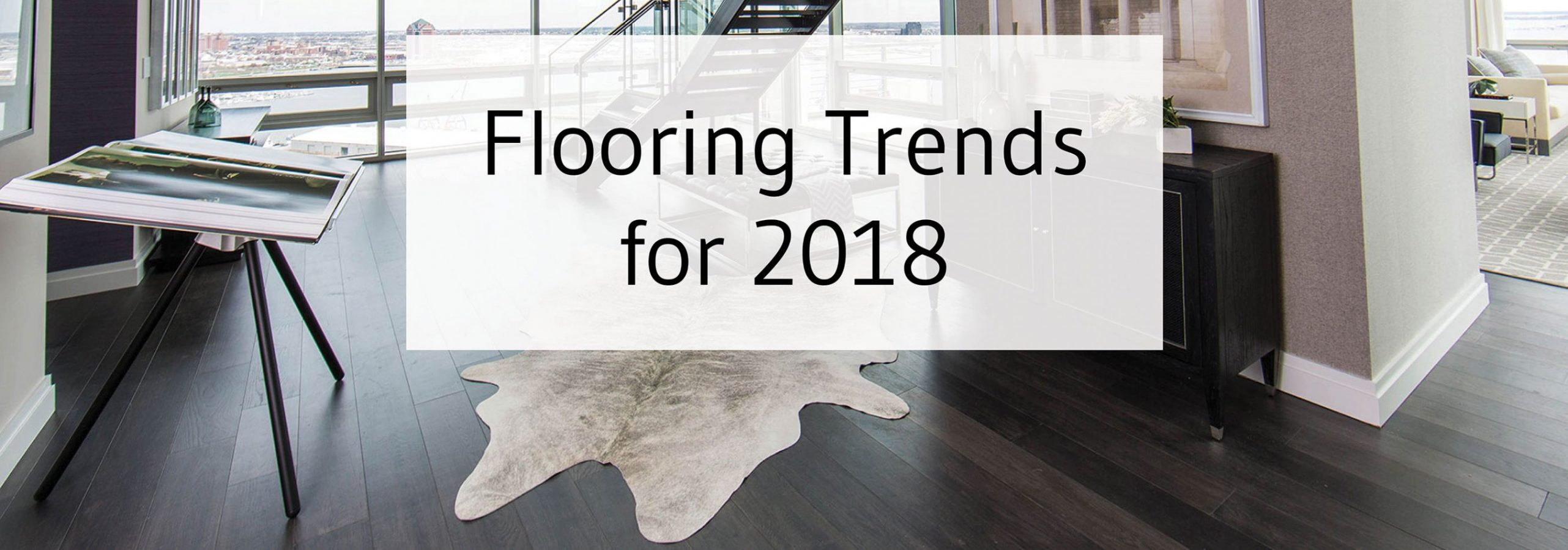 Tesoro Woods 2018 Flooring Trends Popular Flooring Wood Flooring