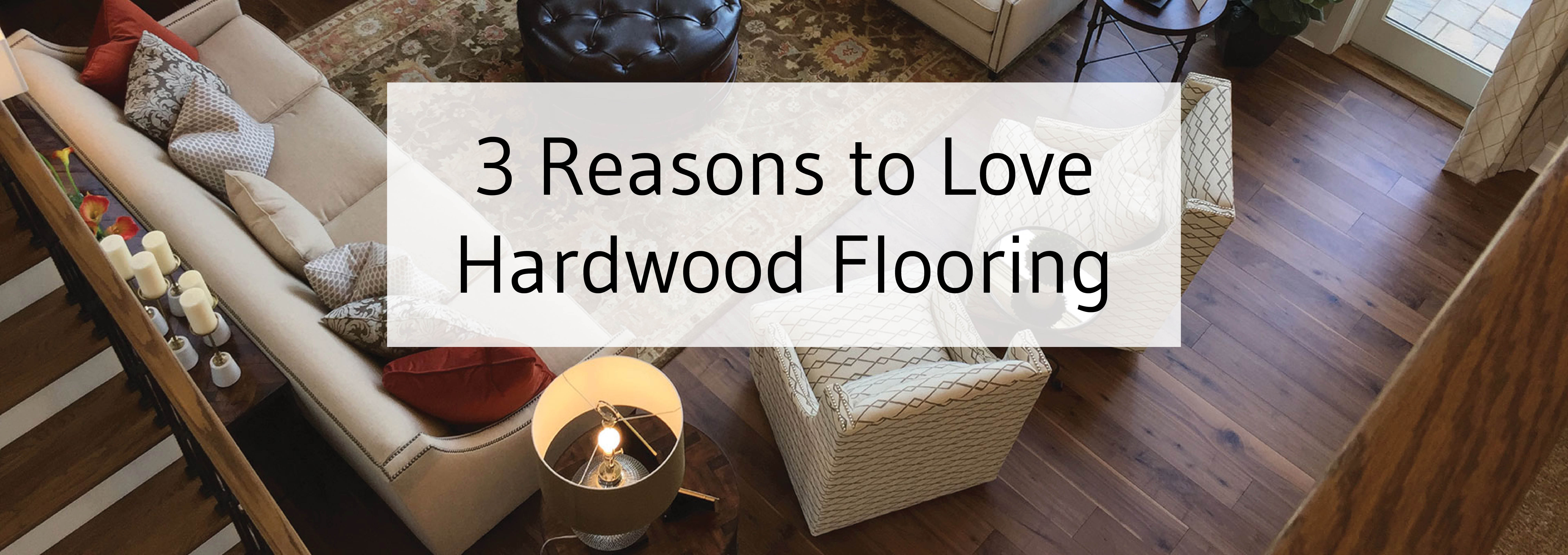 Tesoro Woods Hardwood Flooring | Reasons to Love Hardwood Flooring