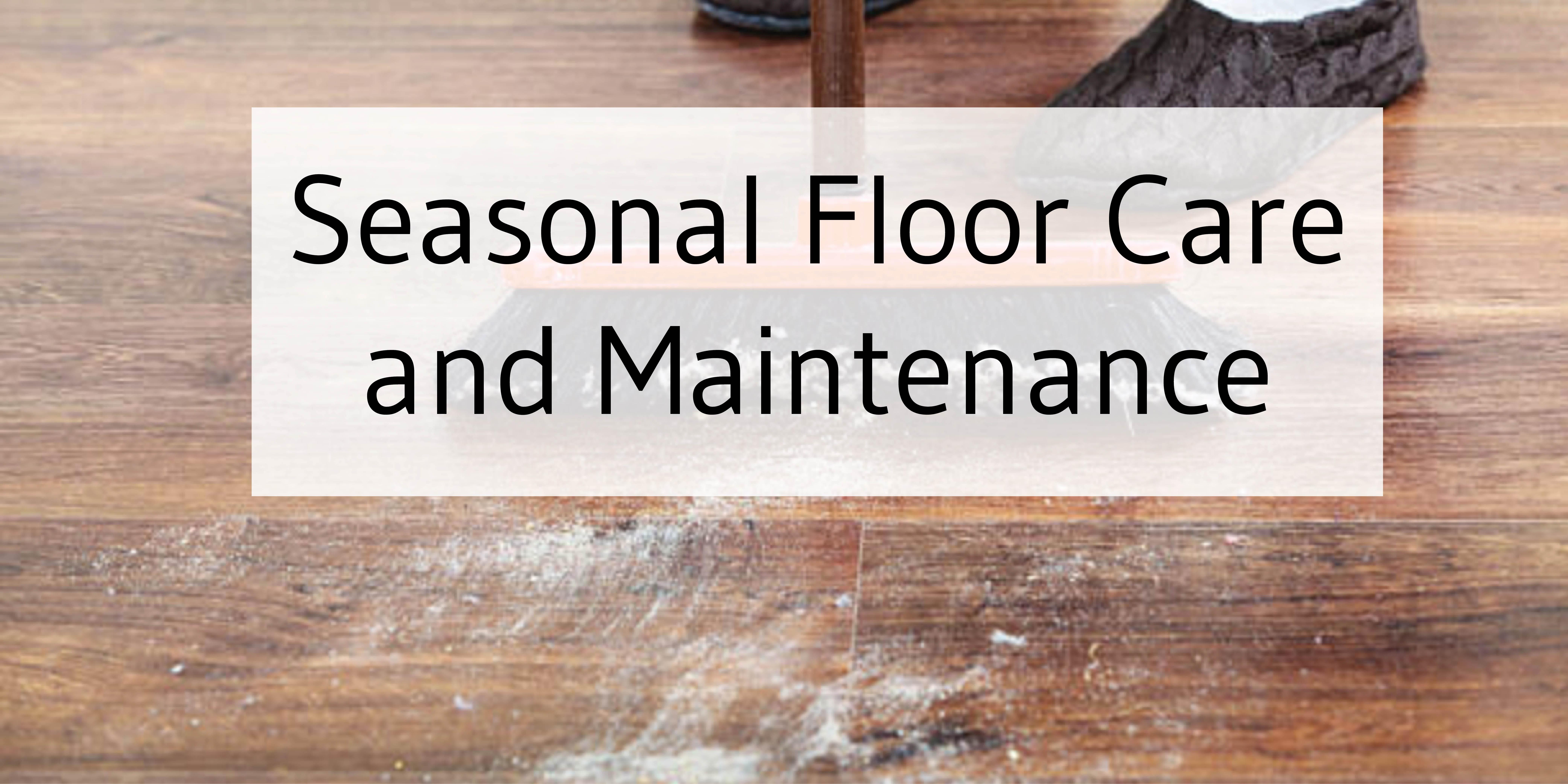 Seasonal Floor Care And Maintenance